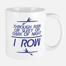 Through Rain... I Row Small Small Mug