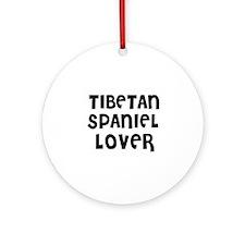 TIBETAN SPANIEL LOVER Ornament (Round)