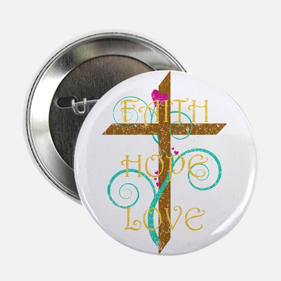 """Faith Hope Love 2.25"""" Button"""