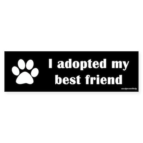 Adopted Best Friend Bumper Sticker