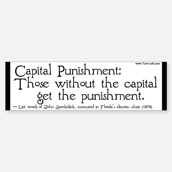 Bumper Sticker - Those without the capital get the