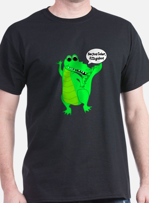 See You Later, Alligator! T-Shirt