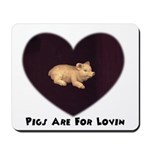 PIGS ARE FOR LOVIN (HEART) Mousepad