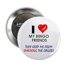I love my Bingo Friends Button