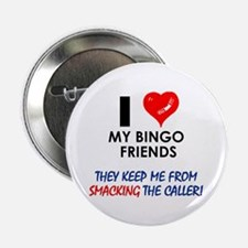 I love my Bingo Friends Button