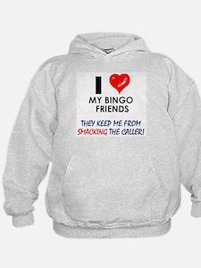 I love my Bingo Friends Hoodie
