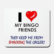 I love my Bingo Friends Mousepad