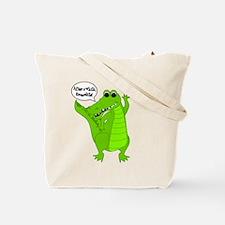 Later, Gator! Tote Bag