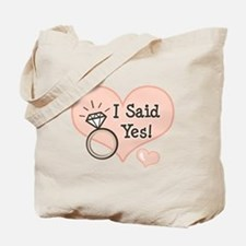 I Said Yes Bride To Be Tote Bag