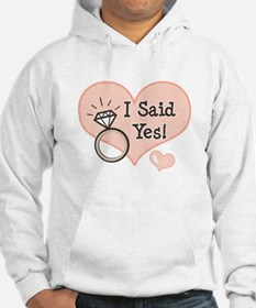 I Said Yes Bride To Be Hoodie