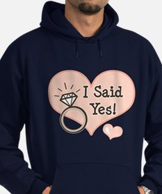 I Said Yes Bride To Be Hoody