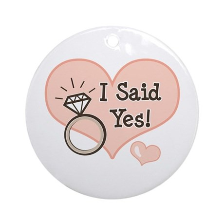 I Said Yes Bride To Be Ornament Round By Chrissyhstudios