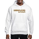 Unemployed and Loving It Hooded Sweatshirt
