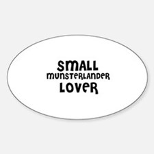 SMALL MUNSTERLANDER LOVER Oval Decal