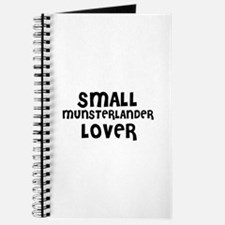 SMALL MUNSTERLANDER LOVER Journal