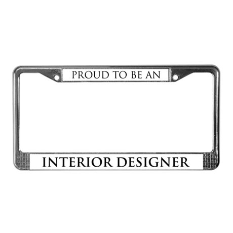 Proud interior designer license plate frame by mycalling for Interior design license