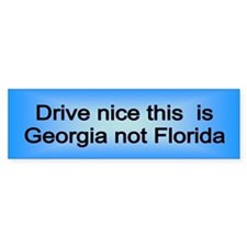 Georgia not Fl Bumper Bumper Sticker
