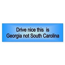 Georgia not SC Bumper Bumper Sticker