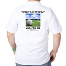 The Best Shot Of The Day Was T-Shirt