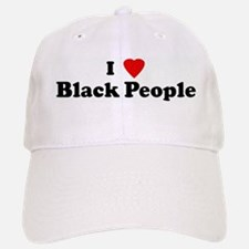 I Love Black People Baseball Baseball Cap