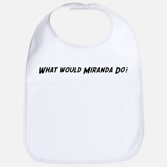 What would Miranda do? Bib