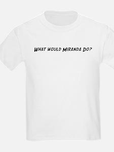 What would Miranda do? Kids T-Shirt