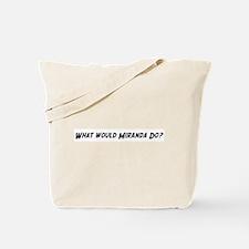 What would Miranda do? Tote Bag