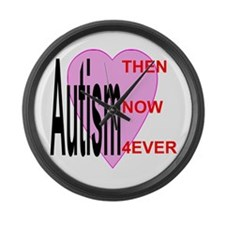 Autism: Then, Now, Forever Large Wall Clock