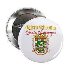 """Quiero Ser Como Sonia Sotomayor 2.25"""" Button (10 p"""