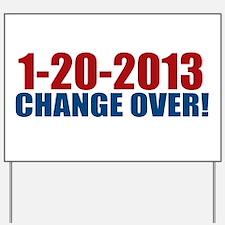 1-20-2009 Change Over Yard Sign