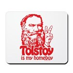 Tolstoy is My Homeboy Mousepad
