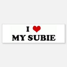 I Love MY SUBIE Bumper Bumper Bumper Sticker