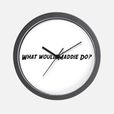 What would Maddie do? Wall Clock