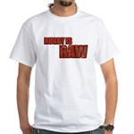 Rugby Is Raw White T-Shirt
