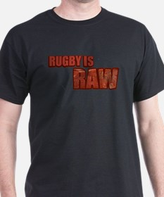 Rugby Is Raw T-Shirt