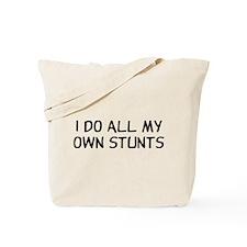 I Do Stunts Tote Bag