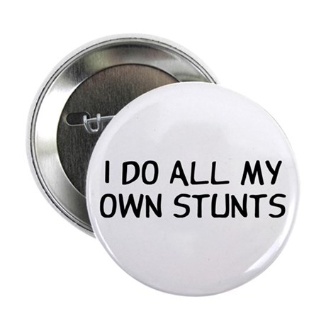 "I Do Stunts 2.25"" Button"