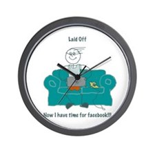 Laid Off - Now I have time fo Wall Clock
