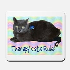 """""""Therapy Cats Rule!"""" Mousepad"""