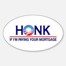 Honk Paying Your Mortgage Oval Sticker (10 pk)