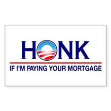 Honk Paying Your Mortgage Rectangle Sticker 10 pk