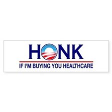 Honk Buying You Healthcare Bumper Bumper Sticker