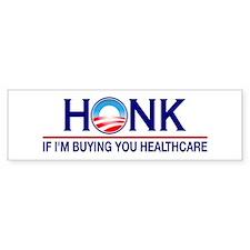 Honk Buying You Healthcare Bumper Sticker (10 pk)