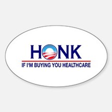 Honk Buying You Healthcare Oval Decal