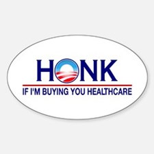 Honk Buying You Healthcare Oval Sticker (10 pk)