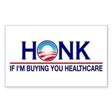 Honk Buying You Healthcare Rectangle Decal