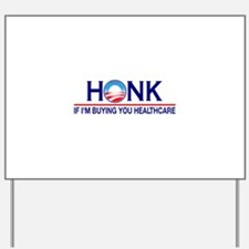Honk Buying You Healthcare Yard Sign