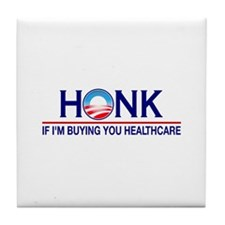 Honk Buying You Healthcare Tile Coaster