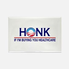 Honk Buying You Healthcare Rectangle Magnet