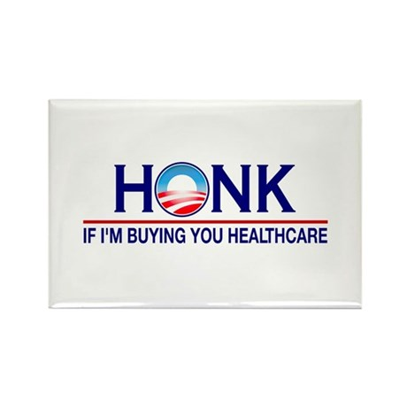 Honk Buying You Healthcare Rectangle Magnet (10 pa